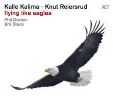 Knut Reiersrud & Kalle Kalima: Flying Like Eagles, CD