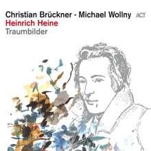 Christian Brückner & Michael Wollny: Heinrich Heine: Traumbilder, CD