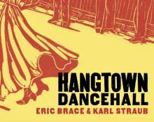 Brace, Eric & Karl Straub: Hangtown Dancehall, CD