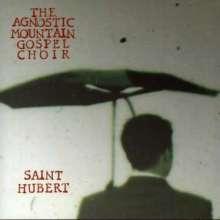 The Agnostic Mountain Gospel Choir: Saint Hubert, CD