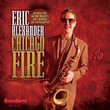 Eric Alexander (geb. 1968): Chicago Fire, CD