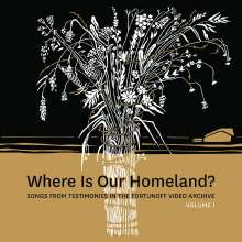 Where is our Homeland? - Songs from Testimonies in the Fortunoff Video Archive Vol.1 (200g), LP