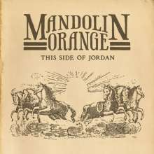 Mandolin Orange: This Side Of Jordan (180g), LP