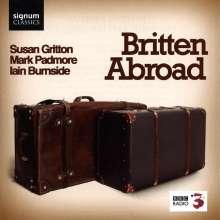 """Benjamin Britten (1913-1976): Liederzyklen """"Britten Abroad"""", CD"""