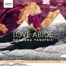 "Roxanna Panufnik (geb. 1968): Chorwerke - ""Love abide"", CD"