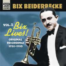 Bix Beiderbecke (1903-1931): Bix Lives Volume 2, CD