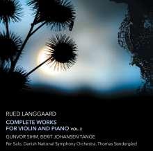 Rued Langgaard (1893-1952): Sämtliche Werke für Violine & Klavier Vol.2, CD
