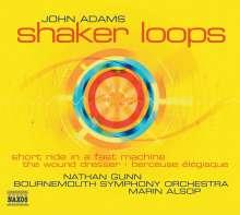John Adams (geb. 1947): Shaker Loops, CD
