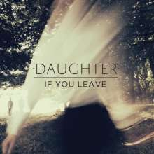Daughter: If You Leave, 1 LP und 1 CD