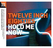 Twelve Inch 80s: Hold Me Now, 3 CDs
