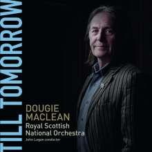 "Dougie MacLean (geb. 1954): Lieder im Orchesterarrangement - ""Till Tomorrow"", CD"