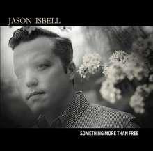 Jason Isbell: Something More Than Free, CD