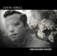 Jason Isbell: Something More Than Free (180g), 2 LPs