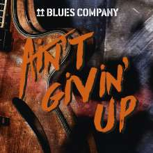Blues Company: Ain't Givin' Up (180g) (45 RPM), 2 LPs
