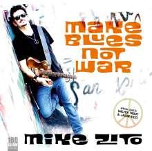 Mike Zito: Make Blues Not War (180g), LP