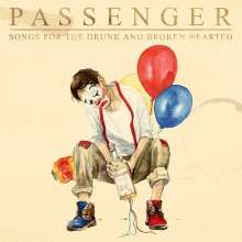 Passenger: Songs For The Drunk And Broken Hearted (Deluxe Edition), 2 CDs