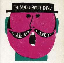 Broken Family Band: Please And Thank You, CD