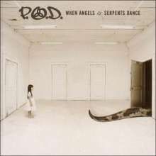 P.O.D. (Payable On Death): When Angels & Serpents Dance, CD