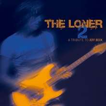The Loner 2: A Tribute To Jeff Beck, 2 CDs