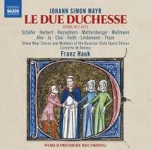 Johann Simon (Giovanni Simone) Mayr (1763-1845): Le Due Duchesse (ossia La Caccia dei Lupi), 2 CDs