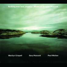 Marilyn Crispell (geb. 1947): Nothing Ever Was, Anyway, 2 CDs