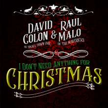 David Colon & Raul Malo: I Don't Need Anything For Christmas, Maxi-CD