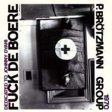 Peter Brötzmann (geb. 1941): Fuck De Boere, CD