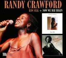 Randy Crawford (geb. 1952): Raw Silk + Now We May Begin (Rem.), 2 CDs
