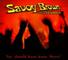 Savoy Brown: You Should Have Been There: Live 2003, CD