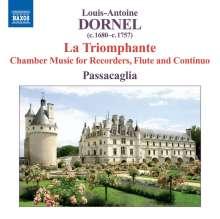 Louis Antoine Dornel (1685-1765): La Triomphante - Kammermusik für Flöte, CD