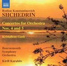 Rodion Schtschedrin (geb. 1932): Konzerte für Orchester Nr.4 & 5, CD