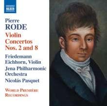 Pierre Rode (1774-1830): Violinkonzerte Nr.2 & 8, CD