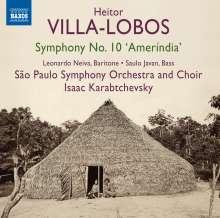 """Heitor Villa-Lobos (1887-1959): Symphonie Nr.10 """"Amerindia"""" (Oratorium für Tenor, Bariton, Bass, gemischten Chor & Orchester), CD"""