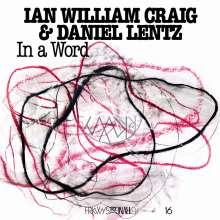 Ian William Craig & Daniel Lentz: In A Word, CD