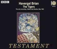 Havergal Brian (1876-1972): The Tigers, 3 CDs