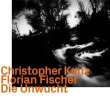 Christopher Kunz & Florian Fischer: Die Unwucht, CD