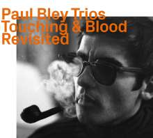 Paul Bley (1932-2016): Touching & Blood Revisited, CD