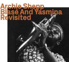 Archie Shepp (geb. 1937): Blasé And Yasmina Revisited, CD
