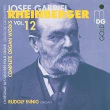 Josef Rheinberger (1839-1901): Sämtliche Orgelwerke Vol.12, CD