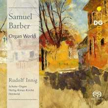 Samuel Barber (1910-1981): Orgelwerke, SACD