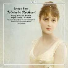 Joseph Beer (1908-1987): Polnische Hochzeit, 2 CDs