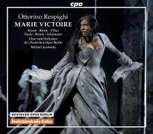 Ottorino Respighi (1879-1936): Marie Victoire, 3 CDs