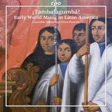 Tambalagumba - Early World Music in Latin America, CD