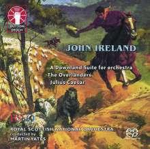John Ireland (1879-1962): A Dowland Suite, Super Audio CD