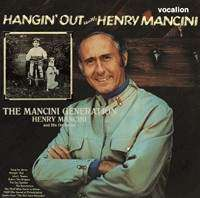 Henry Mancini (1924-1994): Filmmusik: The Mancini Generation / Hangin' Out With Henry Mancini, CD