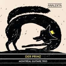 Montreal Guitare Trio - Der Prinz, CD