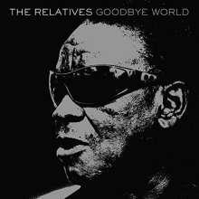 The Relatives: Goodbye World, LP