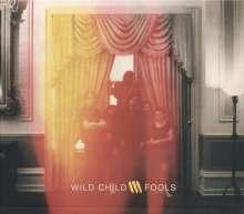 Wild Child: Fools (180g), LP