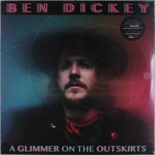 Ben Dickey: A Glimmer On The Outskirts (180g), LP