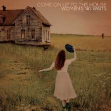 Come On Up To The House: Women Sing Waits, CD